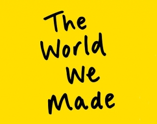 Text on a yellow background. The words read: The World We Made