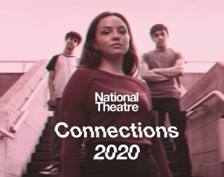 Three young people stand on some steps outside and look down at the camera. The image is monochrome and distorted. The words read: National Theatre Connections 2020.