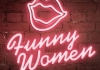 "A pink neon sign with the shape lips and words saying ""Funny Women"""